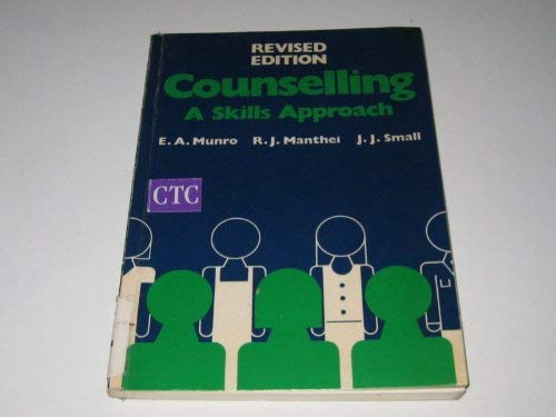 Counselling: A Skills Approach: Munro, E.A.; Manthei, R.J.; Small, J.J.