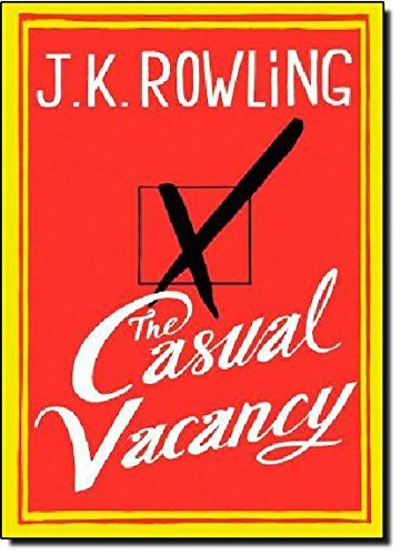 9780457079545: The Casual Vacancy 1st (first) Edition by Rowling, J.K. published by Little, Brown and Company (2012) Hardcover