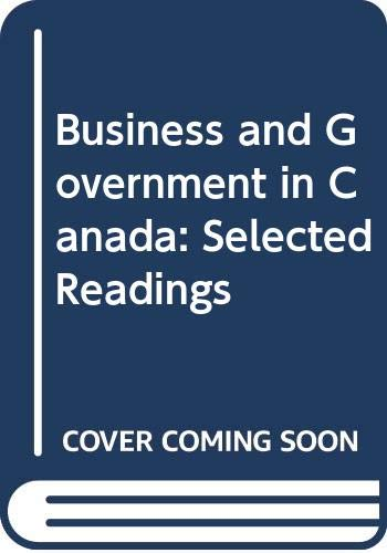 9780458901104: Business and Government in Canada: Selected Readings