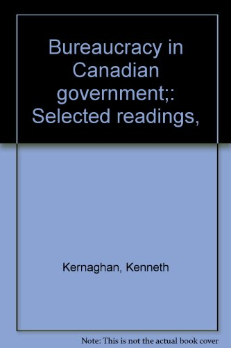 9780458903801: Bureaucracy in Canadian Government