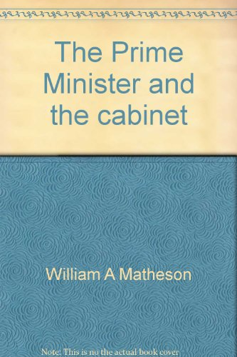 9780458920204: The Prime Minister and the cabinet (Methuen Canadian politics and government)