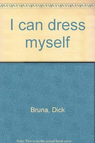 I Can Dress Myself (0458932701) by Bruna, Dick