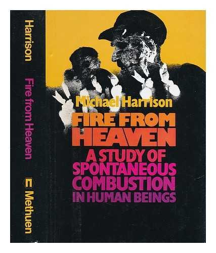 Fire From Heaven a Study of Spontaneous: Harrison, Michael