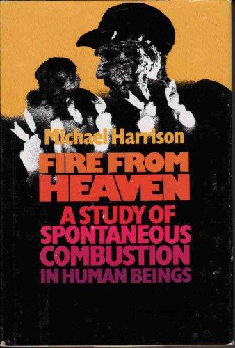 Fire from Heaven: A Study of Spontaneous: Harrison, Michael