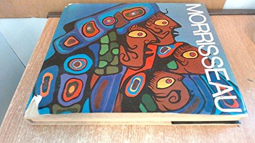 The Art of Norval Morrisseau: Morrisseau, Norval;Sinclair, Lister;Pollock, Jack