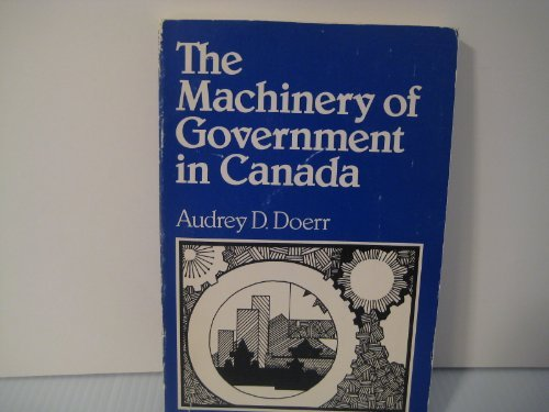 9780458946600: The machinery of government in Canada