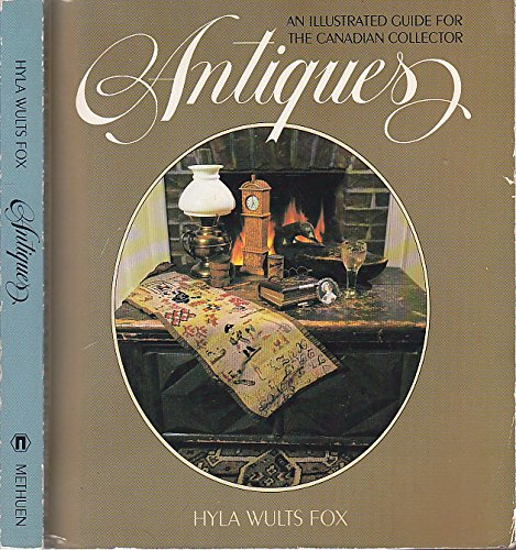 Antiques, an illustrated guide for the Canadian: Fox, Hyla Wults