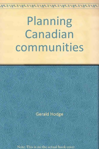 9780458958801: Planning Canadian communities: An introduction to the principles, practice, and participants