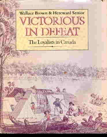 Victorious in Defeat: The Loyalists in Canada