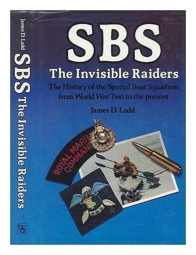 9780458968909: Sbs, the Invisible Raiders: The History of the Special Boat Squadron from World War II to the Present