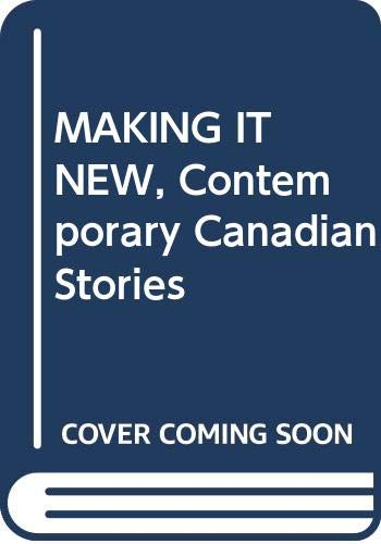 Contemporary Canadian Stories (Making it New): Blaise, Clark; Gallant,