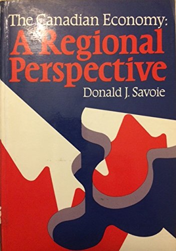 The Canadian economy: A regional perspective: Donald J. Savoie