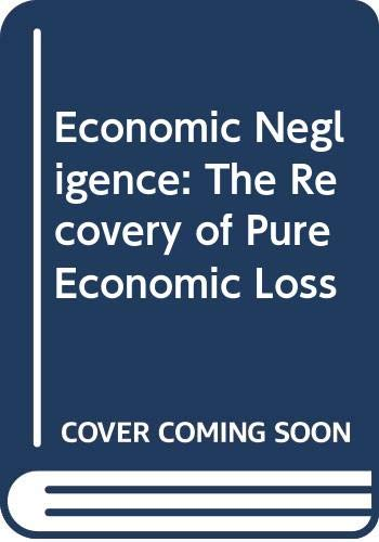 9780459239640: Economic Negligence: The Recovery of Pure Economic Loss