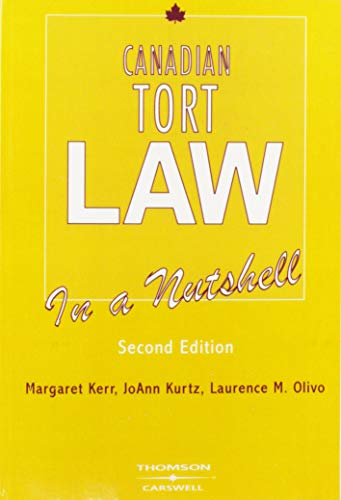 Canadian Tort Law in a Nutshell: Kerr, Margaret; Kurtz,