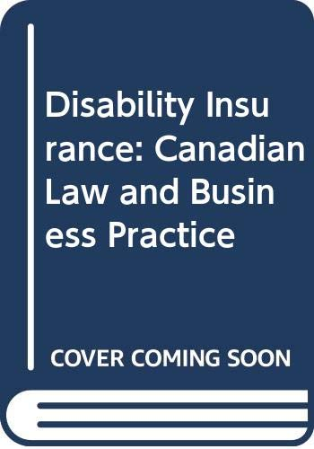 Disability Insurance: Canadian Law and Business Practice: Richard Hayles