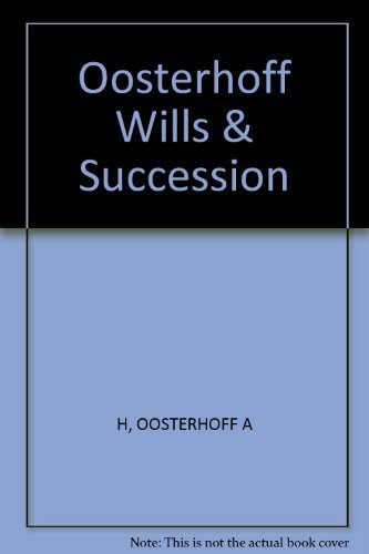 Oosterhoff Wills & Succession: H, OOSTERHOFF A