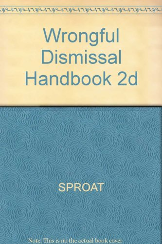 Wrongful Dismissal Handbook 2d: SPROAT