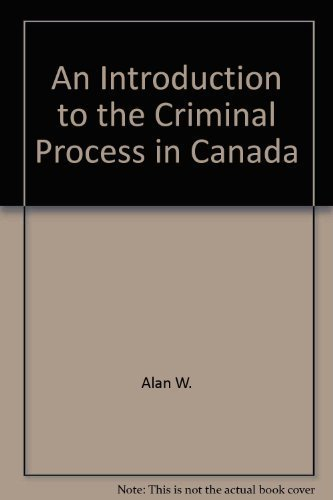 An Introduction to the Criminal Process in: Alan W. Mewett;