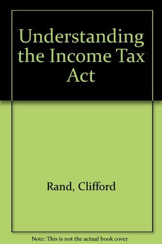 Understanding the Income Tax Act: Rand, Clifford