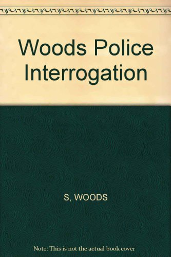 Woods Police Interrogation: S, WOODS