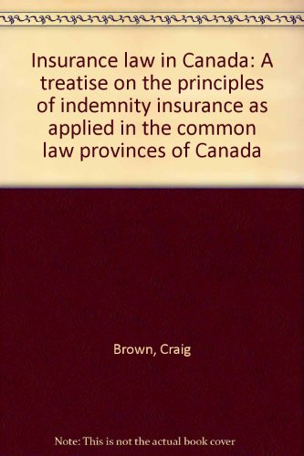 Insurance law in Canada: A treatise on: Brown, Craig
