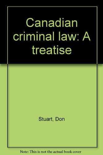 CANADIAN CRIMINAL LAW; A Treatise;