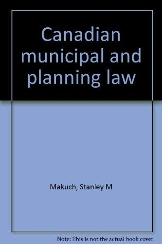 9780459357009: Canadian municipal and planning law