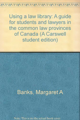 9780459376208: Using a law library: A guide for students and lawyers in the common law provinces of Canada (A Carswell student edition)
