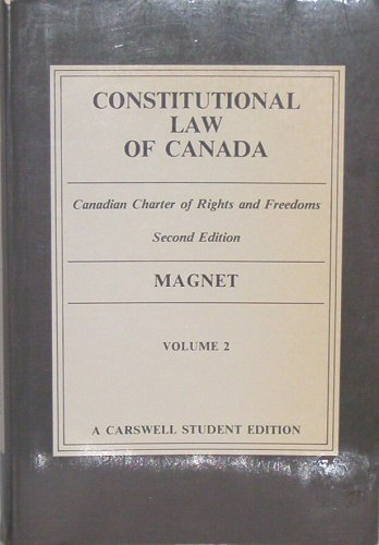 Constitutional Law Of Canada: Canadian Charter Of: Joseph Eliot Magnet;