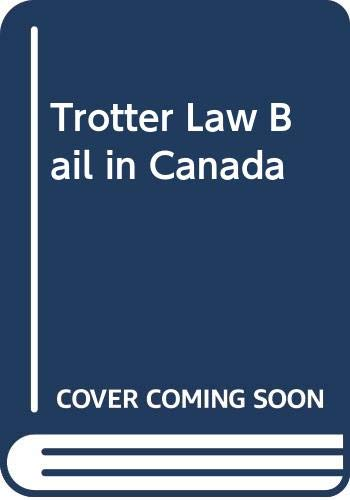 9780459551445: Trotter Law Bail in Canada