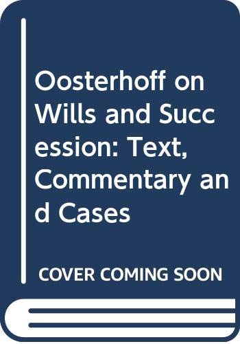 9780459553203: Oosterhoff on Wills and Succession: Text, Commentary and Cases