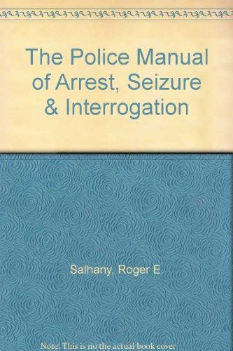 9780459555078: The Police Manual of Arrest, Seizure & Interrogation
