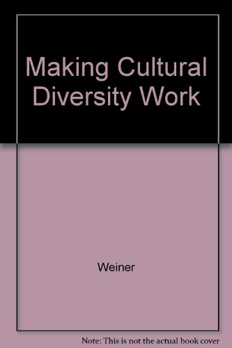 Making Cultural Diversity Work: Weiner, Nan