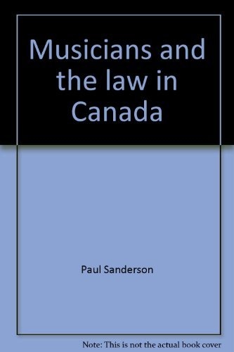 9780459567804: Musicians and the law in Canada: A guide to the law, contracts, and practice in the Canadian music business