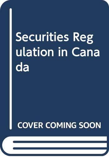 9780459567866: Securities Regulation in Canada