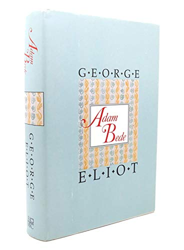 ADAM BEDE Intr. Robert Speaight: Eliot, George