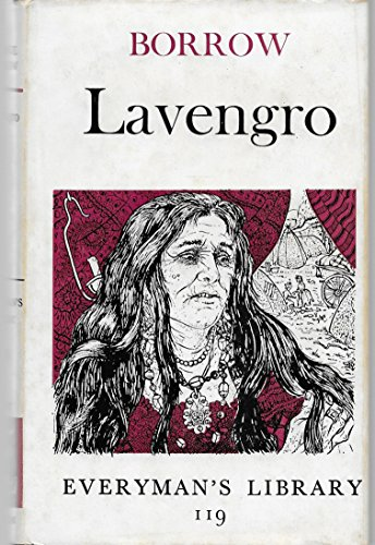 Lavengro : The Scholar, the Gypsy, the: George Henry Borrow