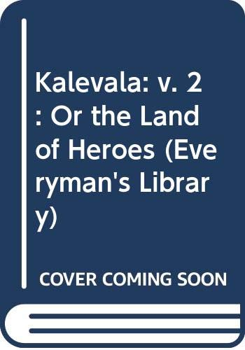 Kalevala: v. 2: Or the Land of: Lonnrot, Elias