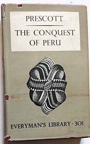 History of the Conquest of Peru (Everyman's: Prescott, William H.