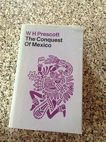 Conquest of Mexico (Everyman's Library): Prescott, William H.
