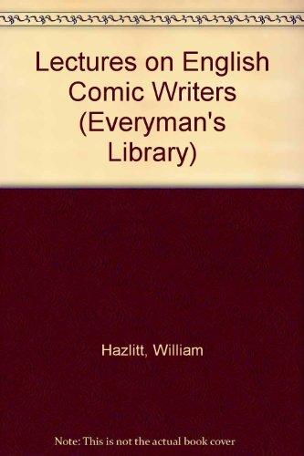 Lectures on English Comic Writers (Everyman's Library): William Hazlitt