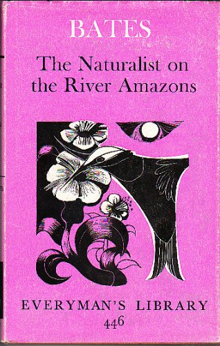 9780460004466: The Naturalist on the River Amazon (Everyman's Library)
