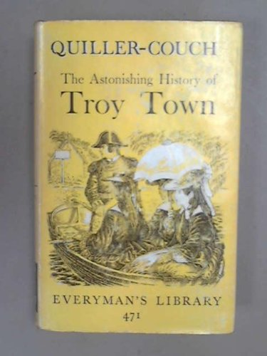 The Astonishing History of Troy (Everyman's Library): Quiller-Couch