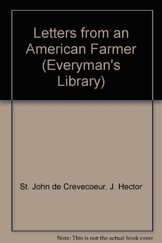 Letters from an American Farmer (Everyman's Library): Crevecoeur, J. Hector