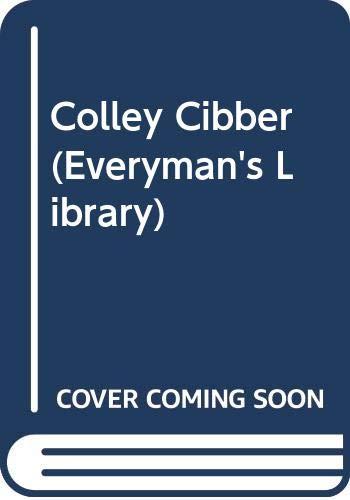9780460006682: Colley Cibber (Everyman's Library)