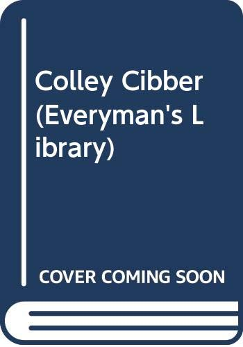 9780460006682: Colley Cibber (Everyman's Library)
