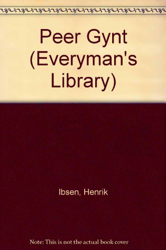 9780460007474: Peer Gynt (Everyman's Library)