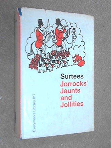 Jorrocks' Jaunts and Jollities (Everyman's Library): Surtees, R.S.