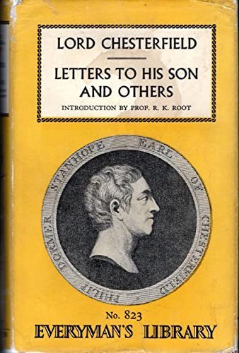 Letters to His Son and Others: Lord Chesterfield