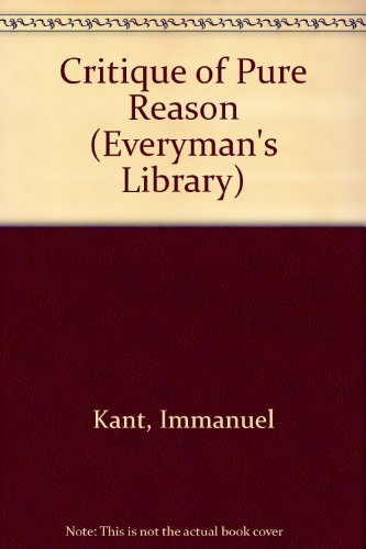 9780460009096: A Critique of Pure Reason (Everyman's Library)